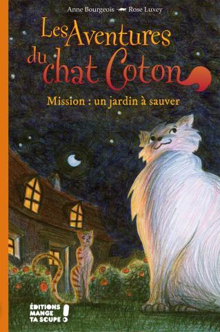 Le chat Coton : Mission un jardin à sauver.